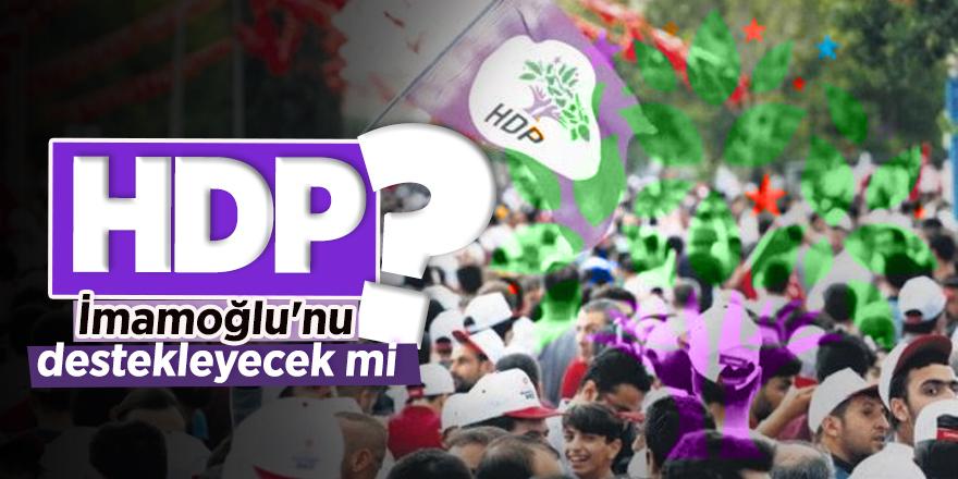 HDP, İmamoğlu'nu destekleyecek mi?