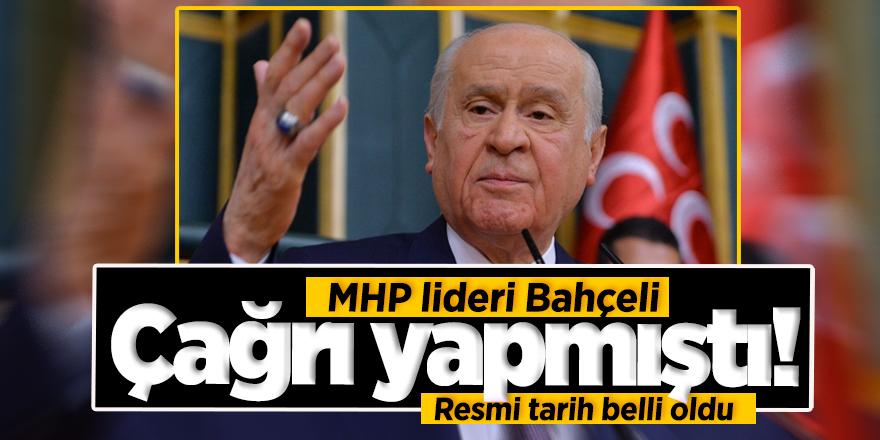 MHP lideri Bahçeli çağrı yapmıştı! Resmi tarih belli oldu