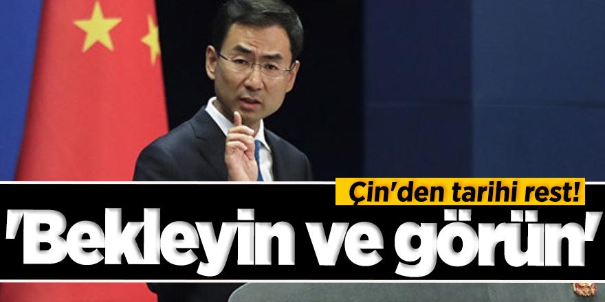 Çin'den tarihi rest! 'Bekleyin ve görün'