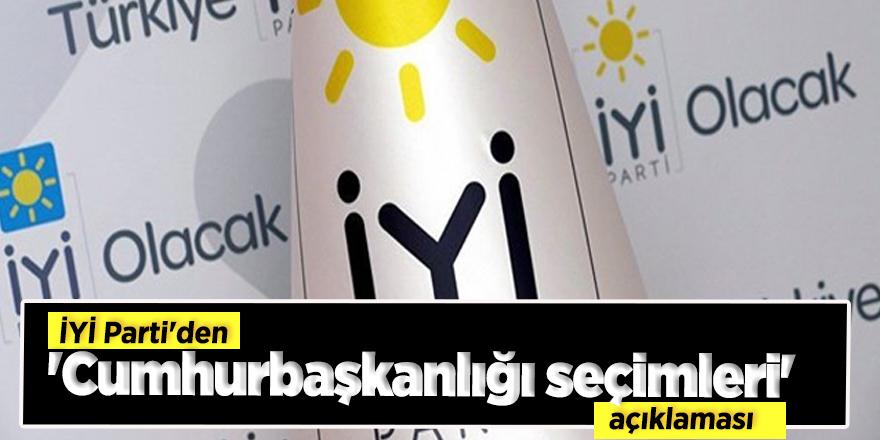 İYİ Parti'den 'Cumhurbaşkanlığı seçimleri' açıklaması