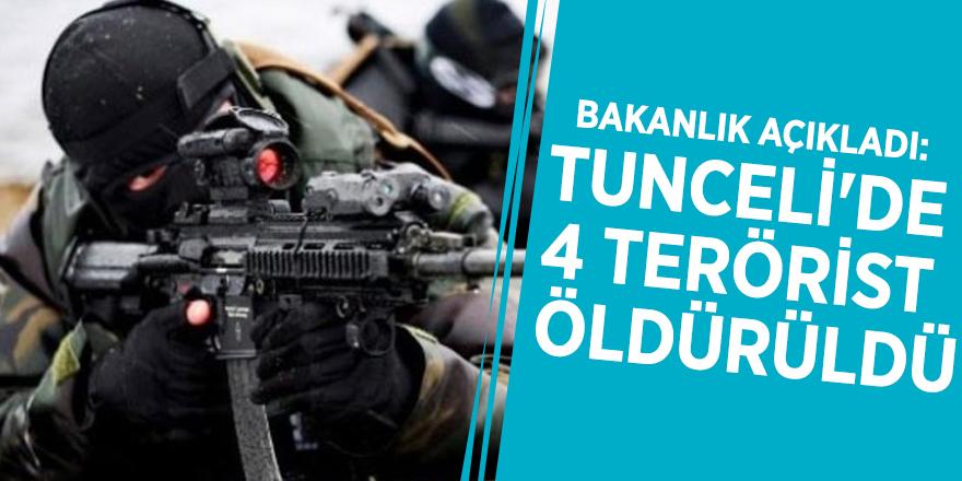 Bakanlık açıkladı: Tunceli'de 4 terörist öldürüldü