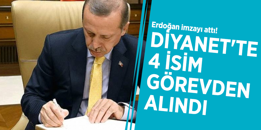 Erdoğan imzayı attı! Diyanet'te 4 isim görevden alındı