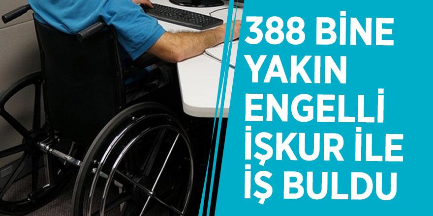 388 bine yakın engelli İŞKUR ile iş buldu