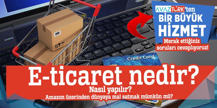 E-ticaret nedir? E-ticaret platformları nelerdir? Kimler yapabilir?