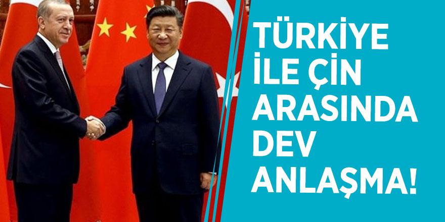 Türkiye ile Çin arasında dev anlaşma!