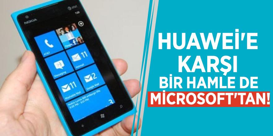 Huawei'e karşı bir hamle de Microsoft'tan!