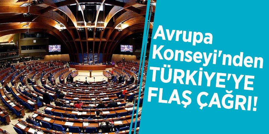 Avrupa Konseyi'nden Türkiye'ye flaş çağrı!