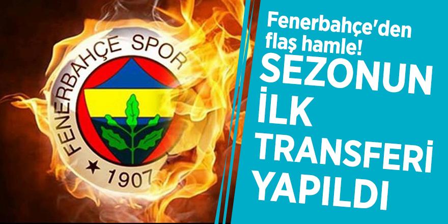 Fenerbahçe'den flaş hamle! Sezonun ilk transferi yapıldı