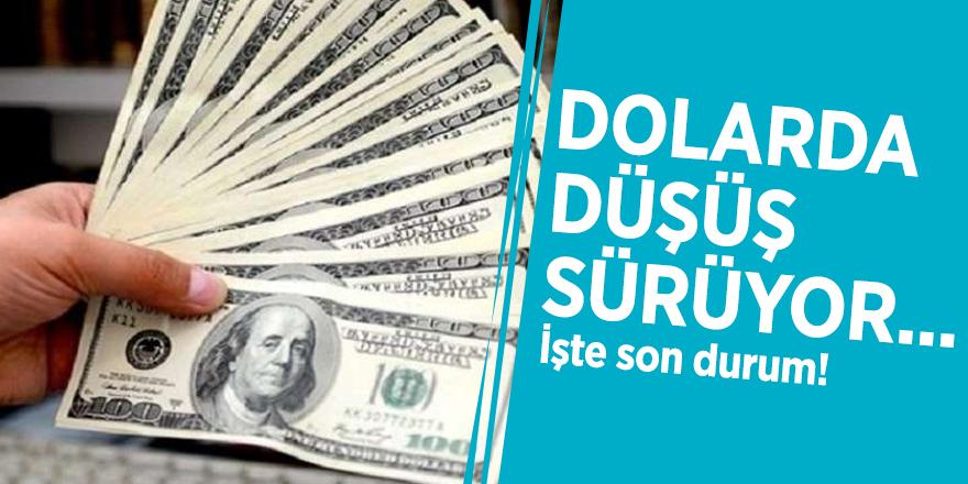 Dolarda düşüş sürüyor... İşte son durum
