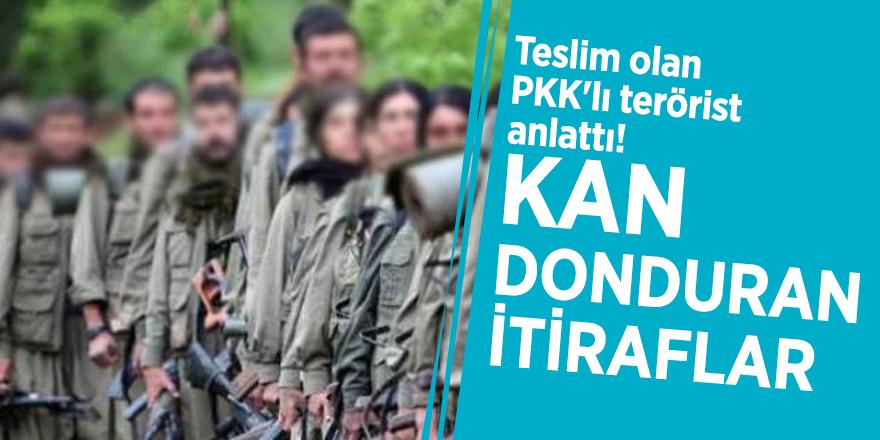 Teslim olan PKK'lı terörist anlattı! Kan donduran itiraflar