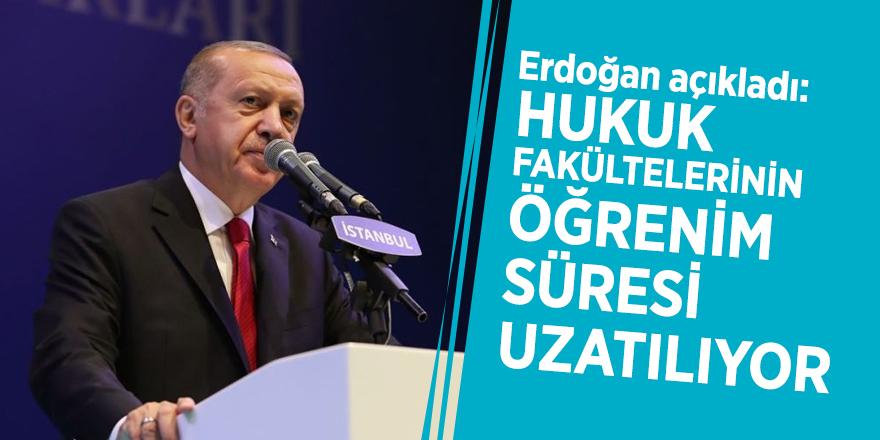 Erdoğan açıkladı: Hukuk fakültelerinin öğrenim süresi uzatılıyor
