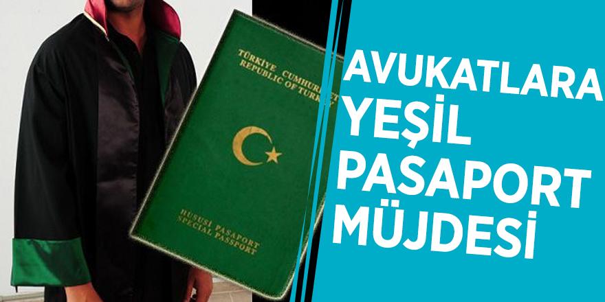 Avukatlara yeşil pasaport müjdesi