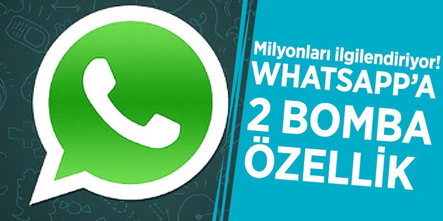 Milyonları ilgilendiriyor! WhatsApp'a 2 bomba özellik