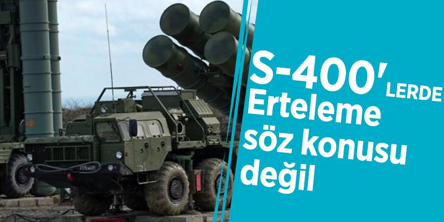 Dışişleri Bakanlığı: S-400'lerde erteleme söz konusu değil