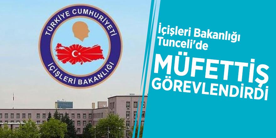İçişleri Bakanlığı, Tunceli'de müfettiş görevlendirdi