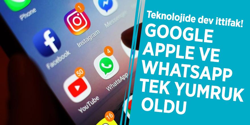Teknolojide dev ittifak! Google, Apple ve WhatsApp tek yumruk oldu