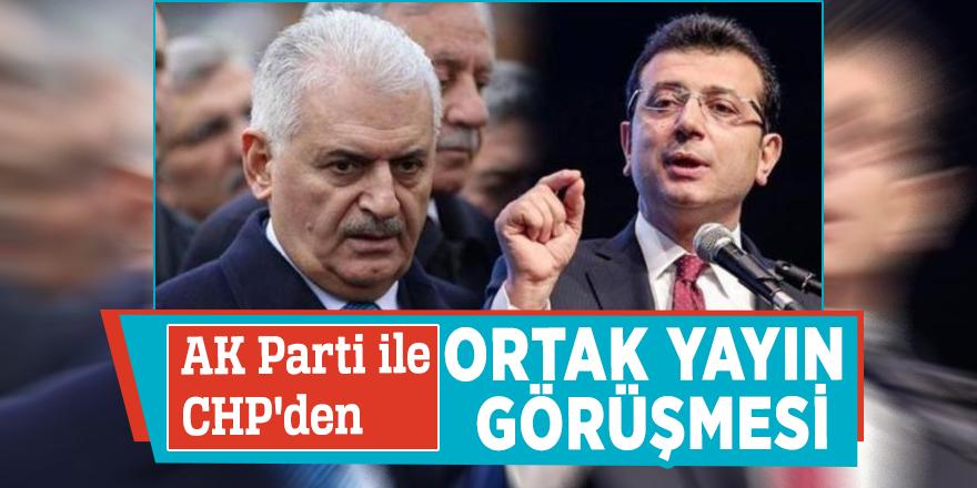 AK Parti ile CHP'den ortak yayın görüşmesi