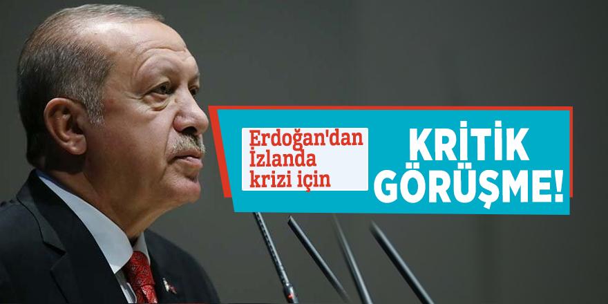 Erdoğan'dan İzlanda krizi için kritik görüşme!