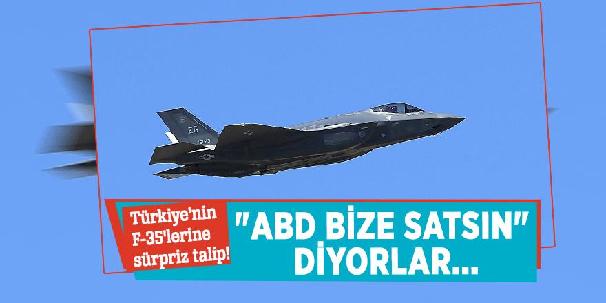 """Türkiye'nin F-35'lerine sürpriz talip! """"ABD bize satsın"""" diyorlar..."""