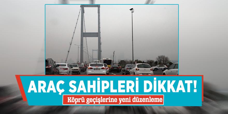 Araç sahipleri dikkat! Köprü geçişlerine yeni düzenleme