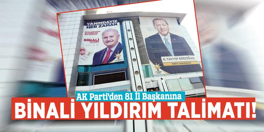 AK Parti'den 81 İl Başkanına Binali Yıldırım talimatı!