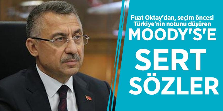 Fuat Oktay'dan, seçim öncesi Türkiye'nin notunu düşüren Moody's'e sert sözler
