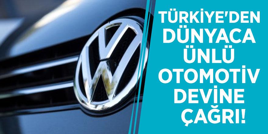 Türkiye'den dünyaca ünlü otomotiv devine flaş çağrı!