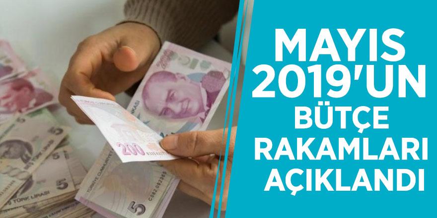 Mayıs 2019'un bütçe rakamları açıklandı