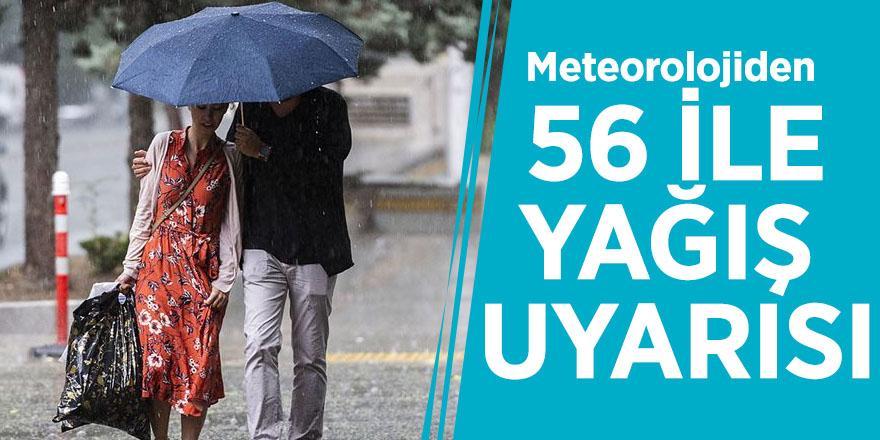 Meteorolojiden 56 ile yağış uyarısı