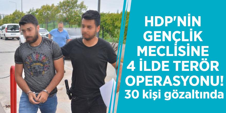 HDP'nin gençlik meclisine 4 ilde terör operasyonu! 30 kişi gözaltında