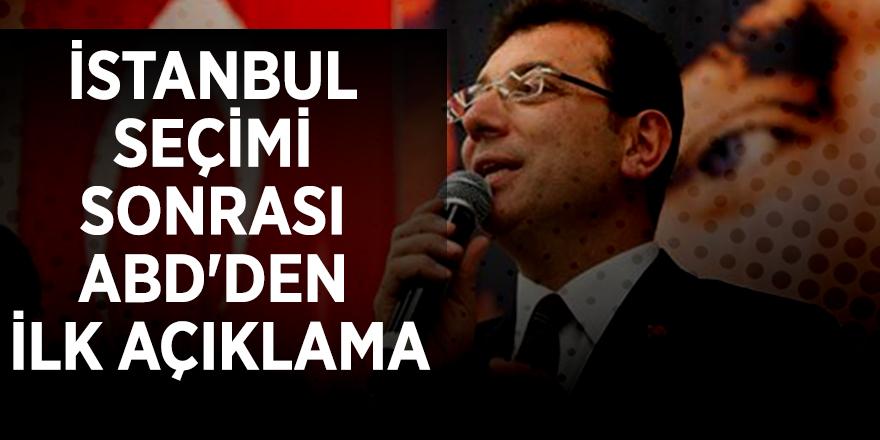 İstanbul seçimi sonrası ABD'den ilk açıklama