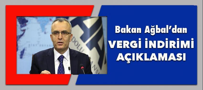 Bakan Ağbal: 'Vergi oranlarında indirim söz konusu olamaz'