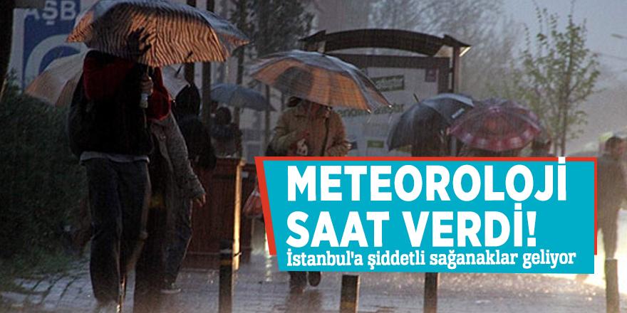 Meteoroloji saat verdi! İstanbul'a şiddetli sağanaklar geliyor