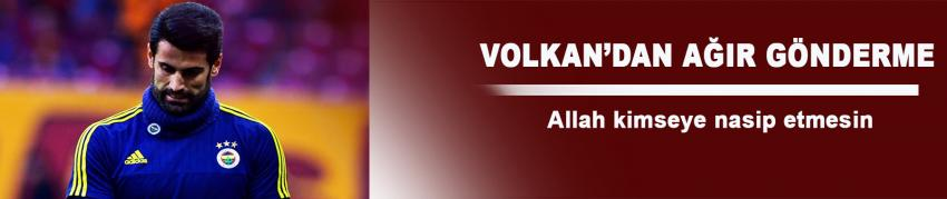 Volkan'dan Galatasaray'a ağır gönderme!