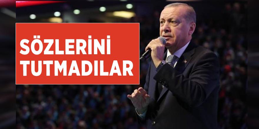 Başkan Erdoğan: Sözlerini tutmadılar