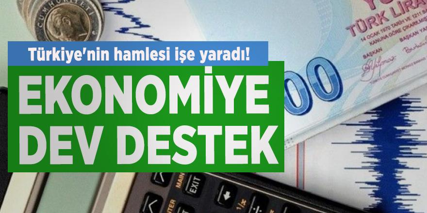 Türkiye'nin hamlesi işe yaradı! Ekonomiye dev destek