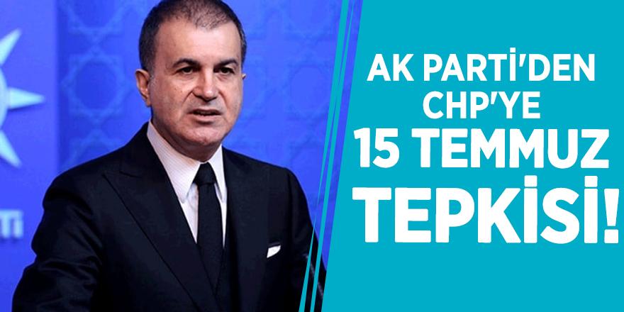 AK Parti'den CHP'ye 15 Temmuz tepkisi!