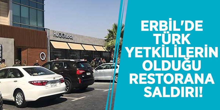 Erbil'de Türk yetkililerin olduğu restorana saldırı! İlk belirlemelere göre...