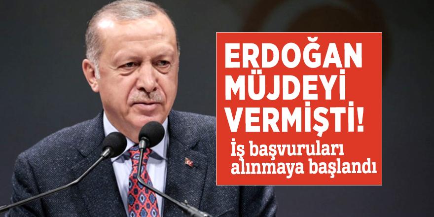 Erdoğan müjdeyi vermişti! İş başvuruları alınmaya başlandı