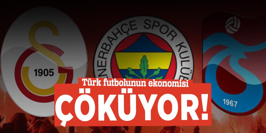 Türk futbolunun ekonomisi çöküyor!