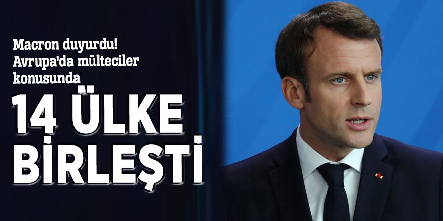 Macron duyurdu! Avrupa'da mülteciler konusunda 14 ülke birleşti