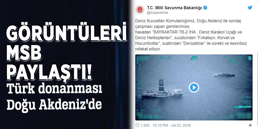Görüntüleri MSB paylaştı! Türk donanması Doğu Akdeniz'de