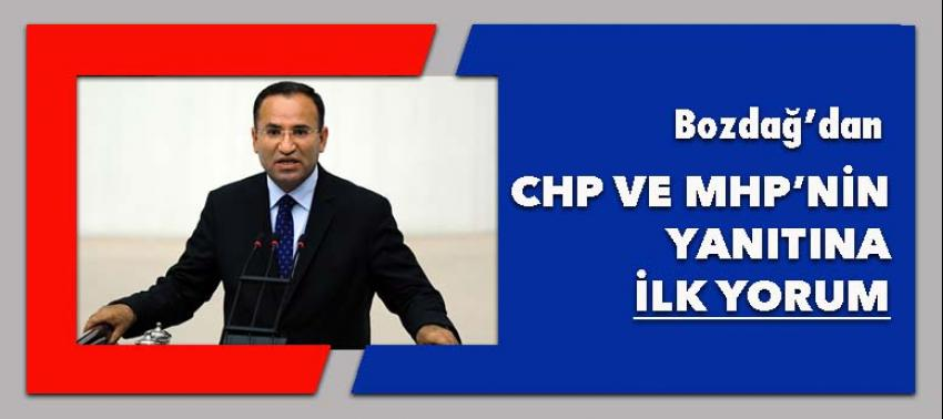 Bozdağ'dan CHP ve MHP'nin yanıtına ilk yorum
