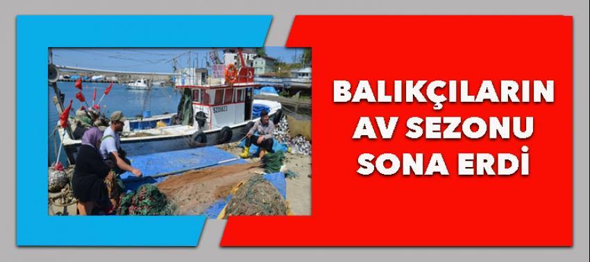 Balıkçıların av sezonu sona erdi
