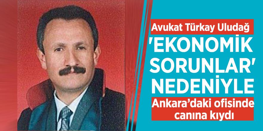 Avukat Türkay Uludağ 'ekonomik sorunlar' nedeniyle Ankara'daki ofisinde canına kıydı