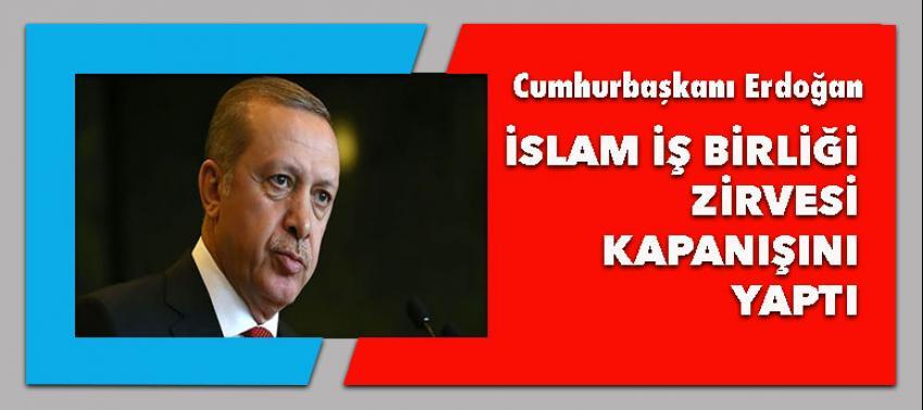 Erdoğan İİT'in kapanış konuşmasını yaptı