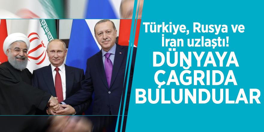 Türkiye, Rusya ve İran uzlaştı! Dünyaya çağrıda bulundular