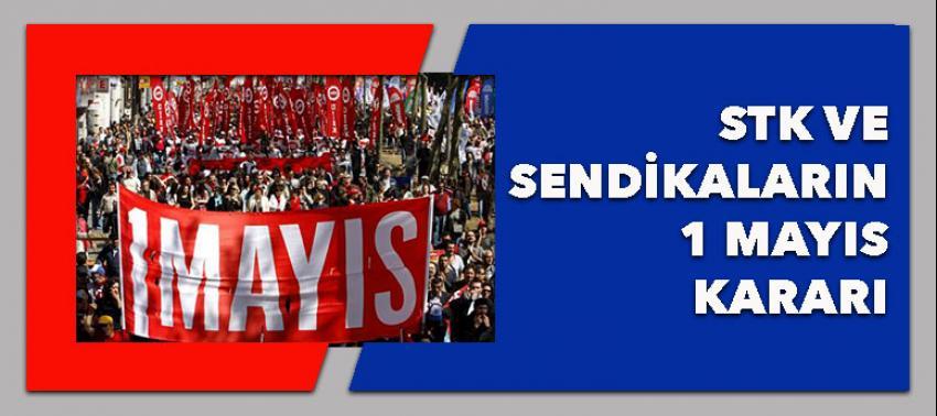 STK ve  sendikalardan  1 Mayıs kararı