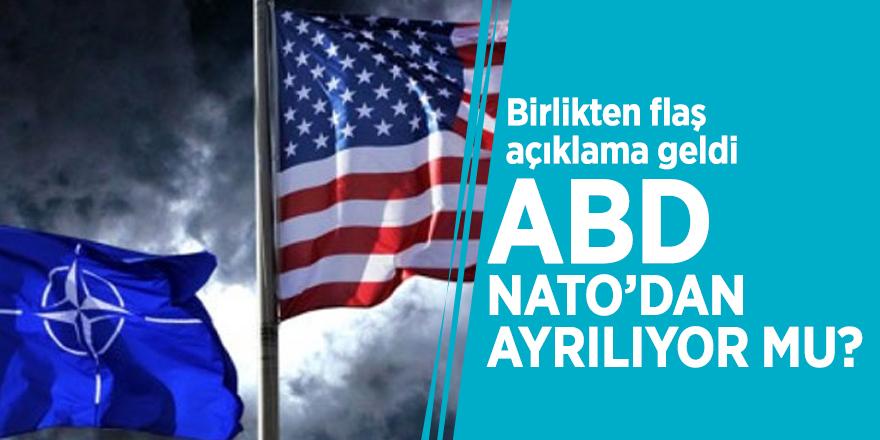 Birlikten flaş açıklama geldi! ABD, NATO'dan ayrılıyor mu?