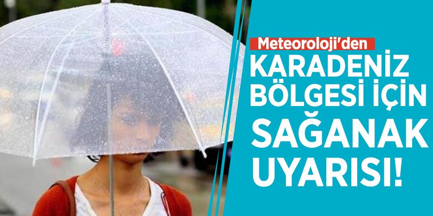 Meteoroloji'den Karadeniz Bölgesi için sağanak uyarısı!